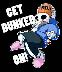 Sans Get Dunked On! (Kill)